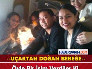 Uçakta Doğan Bebeğe Öyle Bir İsim Verdiler Ki