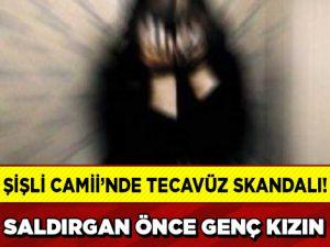 ŞİŞLİ CAMİİ'NDE REZALET! TECAVÜZÜN DETAYLARI KAN DONDURDU!