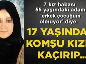İNANILMAZ SKANDAL! 55 YAŞINDAKİ ADAM 17 YAŞINDAKİ KIZI KAÇIRIP...