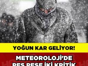 METEOROLOJİDEN PEŞ PEŞE İKİ KRİTİK UYARI !!!