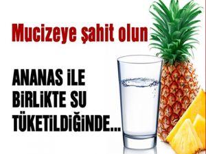 ANANAS İLE SUYUN MUCİZESİ...