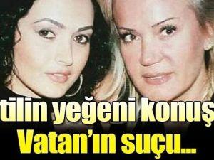 VATAN ŞAŞMAZ'IN KATİLİNİN YEĞENİ ÇARPICI AÇIKLAMALARDA BULUNDU...
