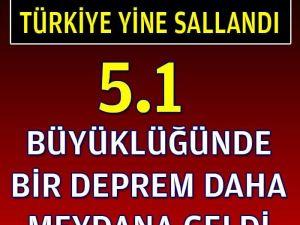 Türkiye'yi Sallayan Bir Deprem Daha Oldu