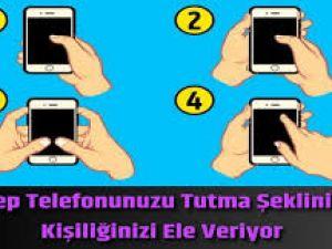 Cep Telefonunuzu Tutma Şekliniz Kişiliğinizi Ele Veriyor