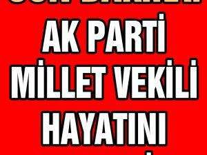 AK Parti İstanbul Milletvekili hayatını kaybetti