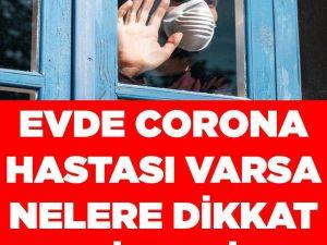 Evde corona hastası varsa nelere dikkat edilmeli?