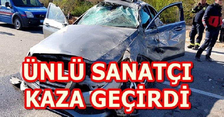 ÜNLÜ SANATÇI KAZA GEÇİRDİ ARACI HURDAYA DÖNDÜ