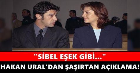 Hakan Ural'dan eski eşi Sibel Can hakkında dikkat çeken açıklama!