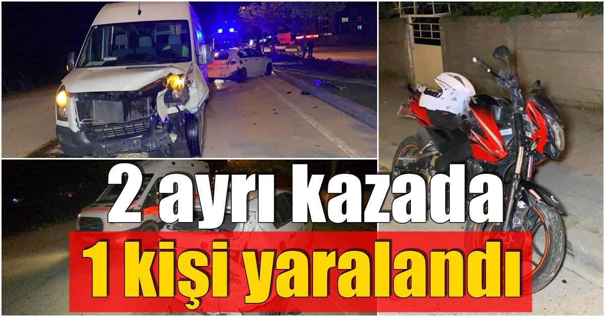 2 ayrı kazada 1 kişi yaralandı