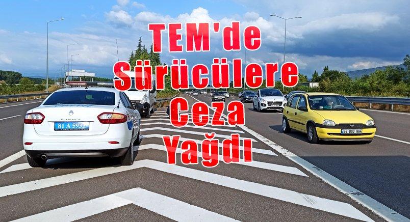 TEM'de Sürücülere Ceza Yağdı