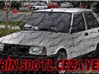 BU OTOMOBİLLE 4 BİN 500 TL CEZA YEDİ