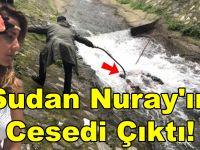 Polis Cansız Manken Sandı, Sudan Nuray'ın Cesedi Çıktı!