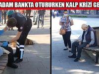 Yaşlı Adam Bankta Otururken Kalp Krizi Geçirdi