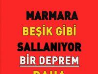 Marmara'da Peş Peşe Depremler Bir Deprem Daha