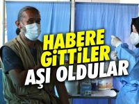 Habere giden gazeteciler aşı merkezinde aşı oldu